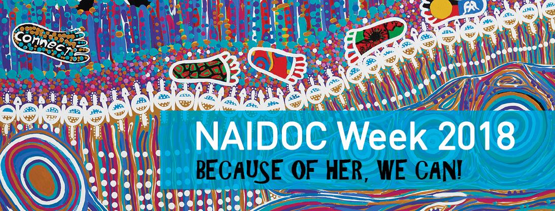Because of her we can! Celebrating NAIDOC Week